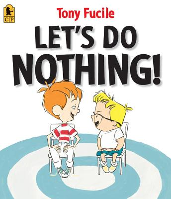 Let's Do Nothing! By Fucile, Tony/ Fucile, Tony (ILT)