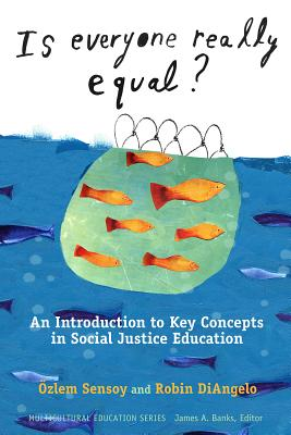 Is Everyone Really Equal? By Sensoy, Ozlem/ Diangelo, Robin